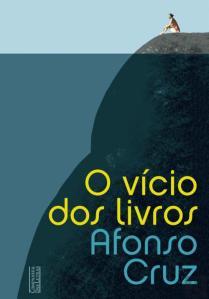 O Vício dos livros de Afonso Cruz