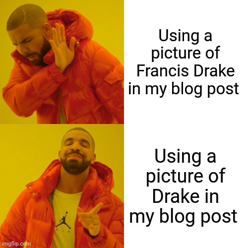 Drake, as far as we know, has never tried to invade Portugal